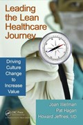 Cover of Leading the lean healthcare journey : driving culture change to increase value
