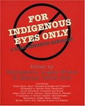 Cover of For Indigenous eyes only : a decolonization handbook